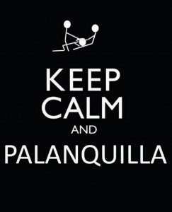 keep calm and palanquilla